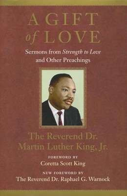 A Gift of Love: Sermons from Strength to Love and Other Preachings  -     By: Rev. Martin Luther King Jr.