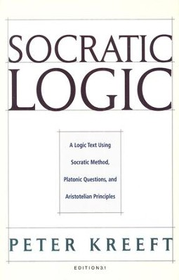 Socratic Logic, 3.1 Edition   -     By: Peter Kreeft