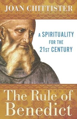 The Rule of Benedict: A Spirituality for the 21st Century   -     By: Joan Chittister