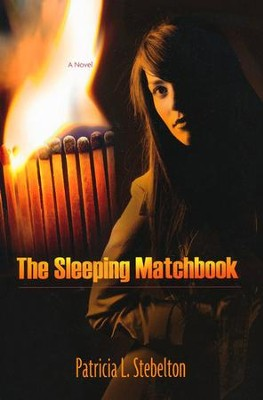 The Sleeping Matchbook   -     By: Patricia L. Stebelton