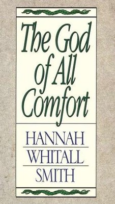 The God of All Comfort   -     By: Hannah Whitall Smith