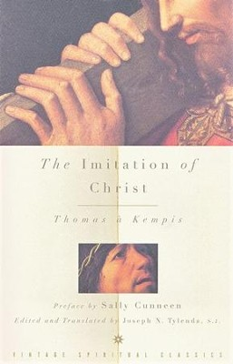 The Imitation of Christ   -     Edited By: Joseph N. Tylenda S.J.     Translated By: Joseph N. Tylenda S.J.     By: Thomas 'a Kempis
