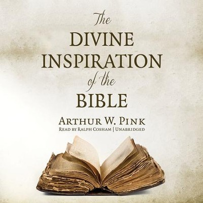 The Divine Inspiration of the Bible - unabridged audiobook on CD  -     Narrated By: Ralph Cosham     By: Arthur W. Pink