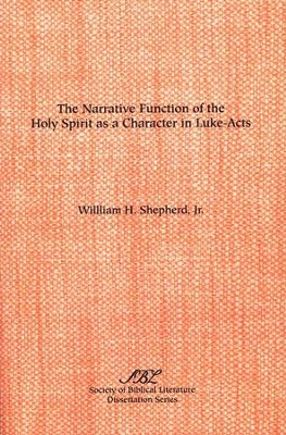 The Narrative Function of the Holy Spirit   -     By: William H. Shepherd Jr.