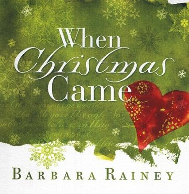When Christmas Came  -     By: Barbara Rainey