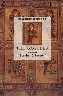 Cambridge Companion to the Gospels   -     Edited By: Stephen C. Barton     By: Edited by Stephen C. Barton