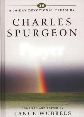 Charles Spurgeon on Prayer   -     Edited By: Lance Wubbels     By: Lance Wubbels, compiler & editor