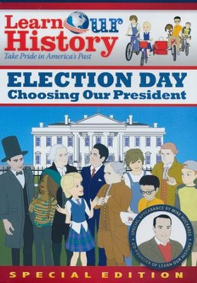 Election Day: Choosing our President Mike Huckabee's Learn Our History  -