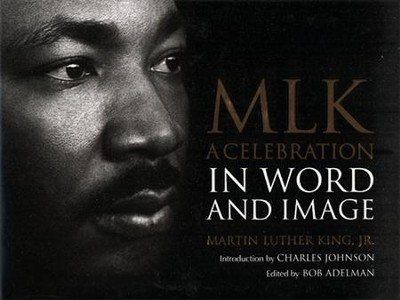 MLK: A Celebration in Word and Image  -     By: Martin Luther King Jr.