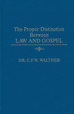 The Proper Distinction Between Law and Gospel   -     By: Carl Walther