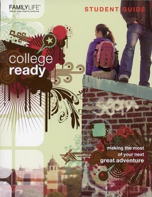 College Ready: Making the Most of Your Next Great Adventure - Student Guide  -     By: John Bryson, Robert Lewis