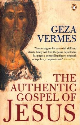 The Authentic Gospel of Jesus  -     By: Geza Vermes