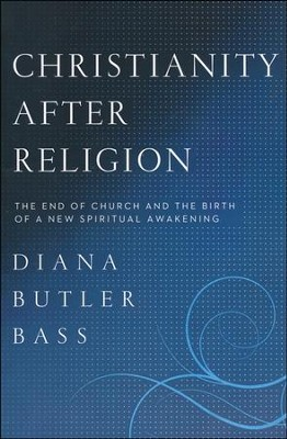 Christianity After Religion  -     By: Diana Butler Bass