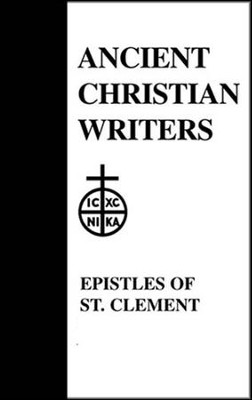 The Epsitles of St. Clement of Rome & St. Ignatius of Antioch  (Ancient Christian Writers)  -     By: St. Clement of Rome, Ignatius of Antioch