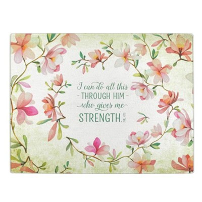 I Can Do All This Through Him Who Gives Me Strength, Glass Cutting Board  -