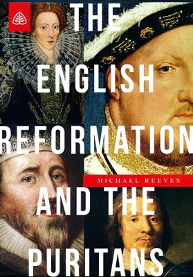 The English Reformation and the Puritans DVD   -     By: Michael Reeves