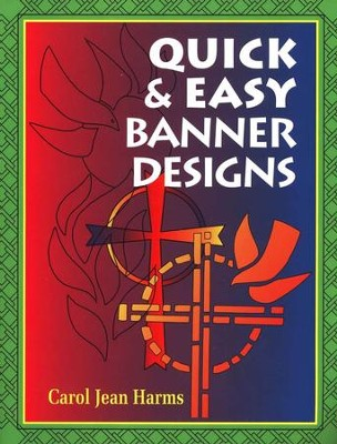 Quick & Easy Banner Designs  -     By: Carol Harms