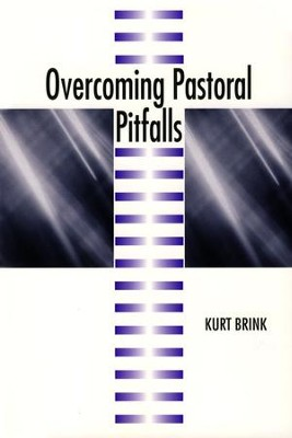 Overcoming Pastoral Pitfalls  -     By: Kurt Brink
