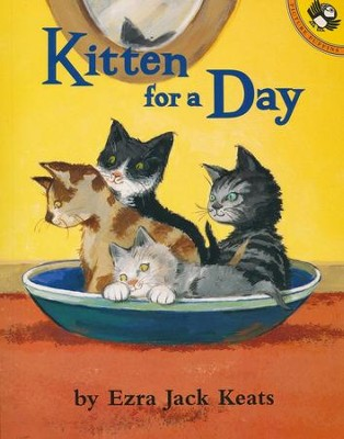Kitten For A Day   -     By: Ezra Jack Keats     Illustrated By: Ezra Jack Keats