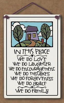 In This Place We Do Love Plaque  -
