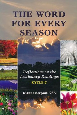 The Word for Every Season: Reflections on the Lectionary Readings (Cycle C)  -     By: Dianne Bergant