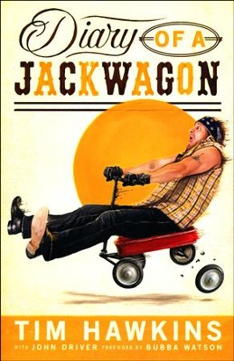 Diary of a Jackwagon  -     By: Tim Hawkins, Driver