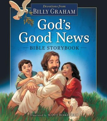 God's Good News Bible Storybook  -     By: Billy Graham
