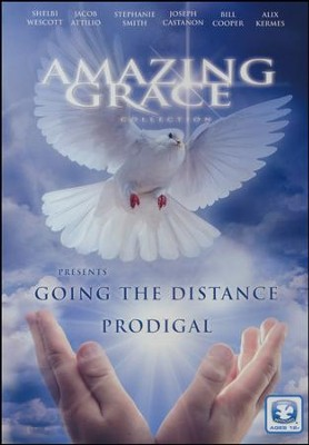 Amazing Grace Collection: Going the Distance & Prodigal   -