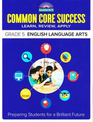 Barron's Common Core Success: English Language Arts, Grade 5  -