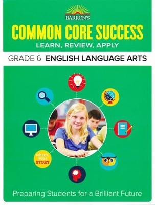 Barron's Common Core Success: English Language Arts, Grade 6  -