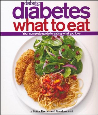 Diabetic Living Diabetes What to Eat  -