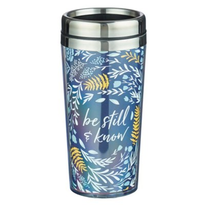 Be Still & Know Travel Mug  -
