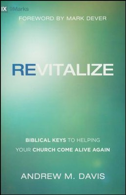 Revitalize: Biblical Keys to Helping Your Church Come Alive Again  -     By: Andrew M. Davis