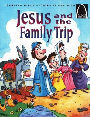 Arch Books Bible Stories: Jesus and the Family Trip   -     By: Arch Books