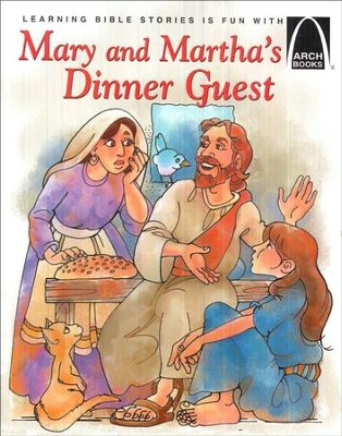 Mary & Martha's Dinner Guest   -     By: Arch Books