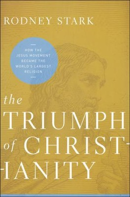 The Triumph of Christianity  -     By: Rodney Stark