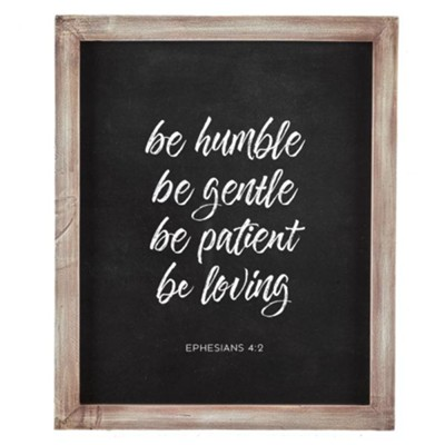 Be Humble, Be Gentle Wall Plaque  -