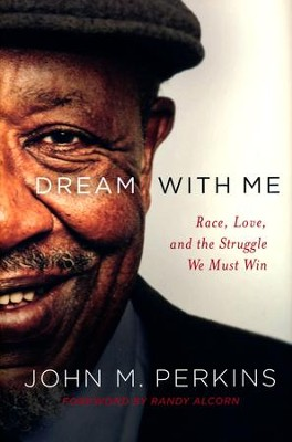Dream with Me: Race, Love, and the Struggle We Must Win  -     By: John M. Perkins