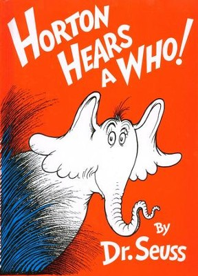 Horton Hears a Who!   -     By: Dr. Seuss