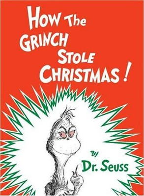How the Grinch Stole Christmas   -     By: Dr. Seuss