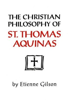 The Christian Philosophy of St. Thomas Aquinas   -     By: Etienne Gilson