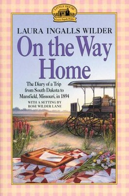 On the Way Home   -     Edited By: Rose Wilder Lane     By: Laura Ingalls Wilder, Rose Wilder Lane (Editor)