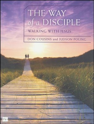 The Way of a Disciple: Walking with Jesus  -     By: Don Cousins, Judson Poling