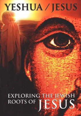 Yeshua/Jesus: Exploring the Jewish Roots of Jesus, DVD    -