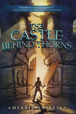 The Castle Behind Thorns  -     By: Merrie Haskell