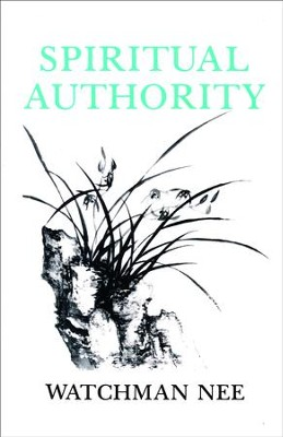 Spiritual Authority    -     By: Watchman Nee