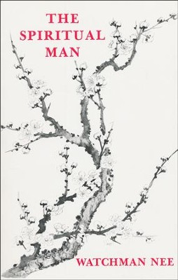 The Spiritual Man  -     By: Watchman Nee