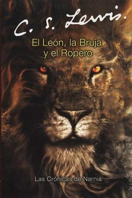 El Leon, la Bruja y el Ropero  (The Lion, the Witch and the Wardrobe)  -     By: C.S. Lewis