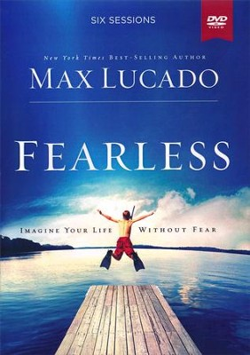 Fearless DVD Study: Imagine Your Life Without Fear  -     By: Max Lucado