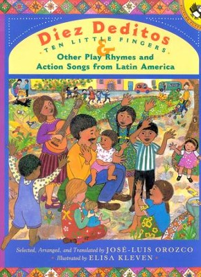 Diez Deditos y Otras Canciones de Niños de Latino America  (Ten Little Fingers & Other Play Rhymes and Action Songs...)  -     By: Josee Luis Orozco, Elisa Kleven